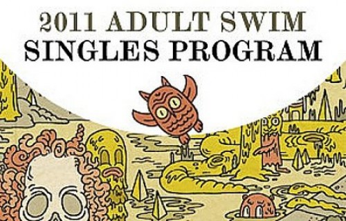 Adult Swim Singles Program 2011 is a series of free download releases in ...