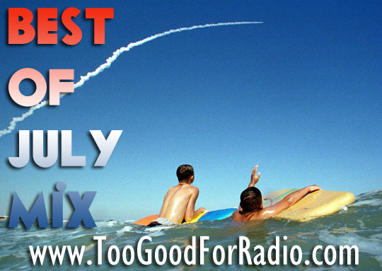 too-good-july-mix