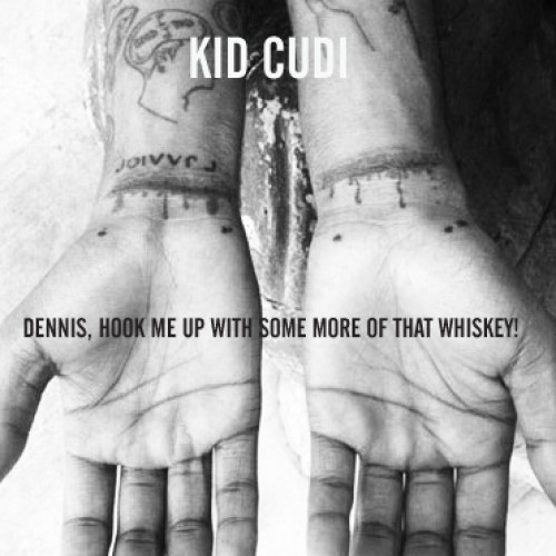 kid-cudi-dennis-more-whiskey