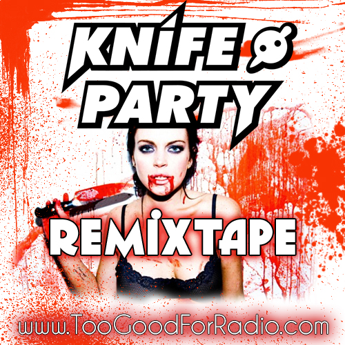 Knife Party Remixtape