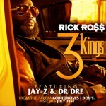 3 kings rick ross jay z dr dre
