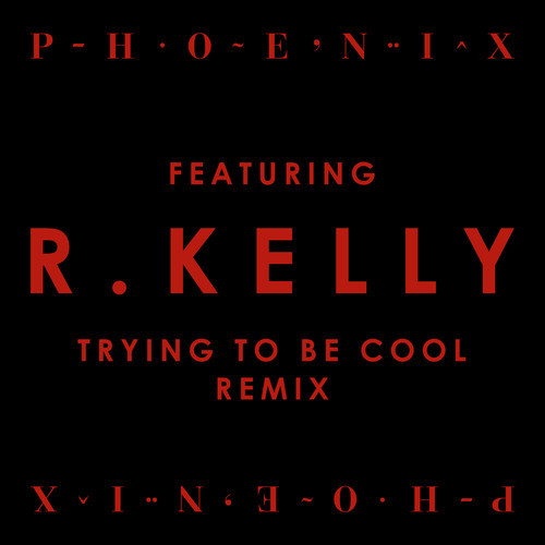 phoenix r kelly trying to be cool