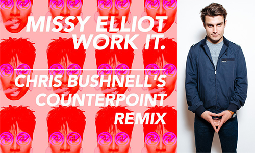 Missy Elliott - Work It (Chris Bushnell Remix)