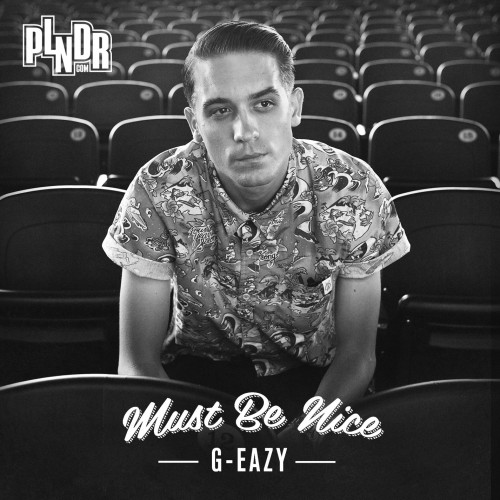 g-eazy must be nice download